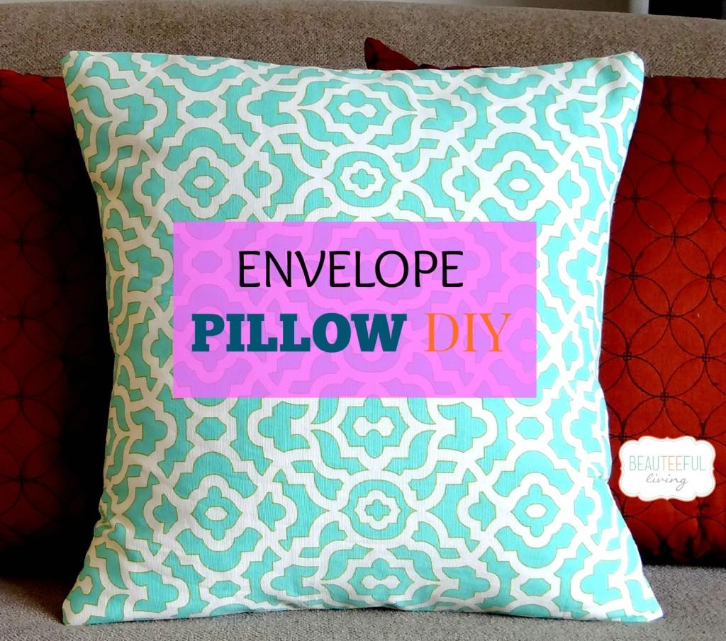 envelope pillow diy beauteeful living. Black Bedroom Furniture Sets. Home Design Ideas
