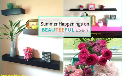 Summer Happenings on Beauteeful Living