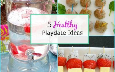 5 Healthy Playdate Menu Ideas