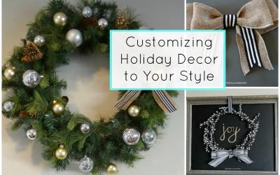 Customizing Holiday Decor To Your Style