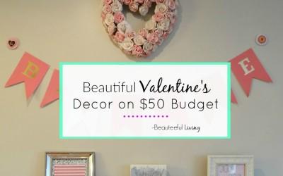 Beautiful Valentine's Decor on 50 Dollar Budget